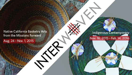 Interwoven: Native California Basketry Arts from the Missions Forward